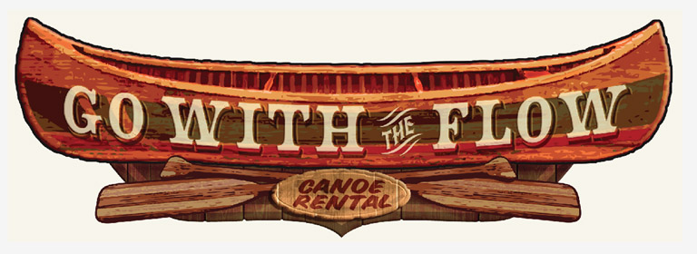 Go with the Flow Canoe Rental Sign by Greg Dampier - Illustrator & Graphic Artist of Portland, Oregon