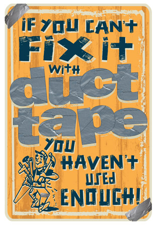 Fix it with Duct tape sign by Greg Dampier - Illustrator & Graphic Artist of Portland, Oregon