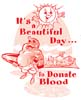 T Shirts • Blood Bank • Beautiful Day To Donate by Greg Dampier All Rights Reserved.