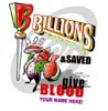 T Shirts • Blood Bank • Billions Served And Saved by Greg Dampier All Rights Reserved.