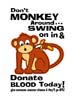 T Shirts • Blood Bank • Dont Monkey Around by Greg Dampier All Rights Reserved.