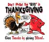 T Shirts • Blood Bank • Thanksgiving Give Blood by Greg Dampier All Rights Reserved.