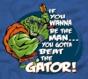 T Shirts • Sporting Events • Gotta Beat The Gator by Greg Dampier All Rights Reserved.