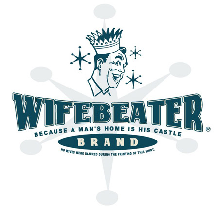 WifeBeater Brand by Greg Dampier - Illustrator & Graphic Artist of Portland, Oregon