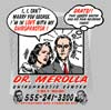 T Shirts • Business Promotion • Dr Merolla 3 by Greg Dampier All Rights Reserved.