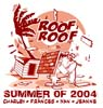 T Shirts • Miscellaneous Events • Summer Of 2004 Roof Roof by Greg Dampier All Rights Reserved.