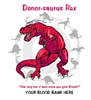 T Shirts • Blood Bank • Donorsaurus Rex by Greg Dampier All Rights Reserved.