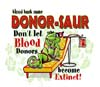 T Shirts • Blood Bank • Donorsaur Lounge Lizard by Greg Dampier All Rights Reserved.