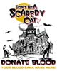 T Shirts • Blood Bank • Dont Be A Scaredy Cat by Greg Dampier All Rights Reserved.