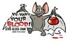 T Shirts • Blood Bank • Ve Vant Your Blood by Greg Dampier All Rights Reserved.