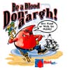 T Shirts • Blood Bank • Be A Blood Donargh 2 by Greg Dampier All Rights Reserved.