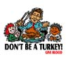 T Shirts • Blood Bank • Dont Be A Turkey Give Blood by Greg Dampier All Rights Reserved.