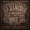 T Shirts • Business Promotion • No Dancing With Spurs On Sign by Greg Dampier All Rights Reserved.