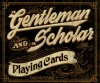 T Shirts • Business Promotion • Gentleman And A Scholar Playing Cards Sign by Greg Dampier All Rights Reserved.